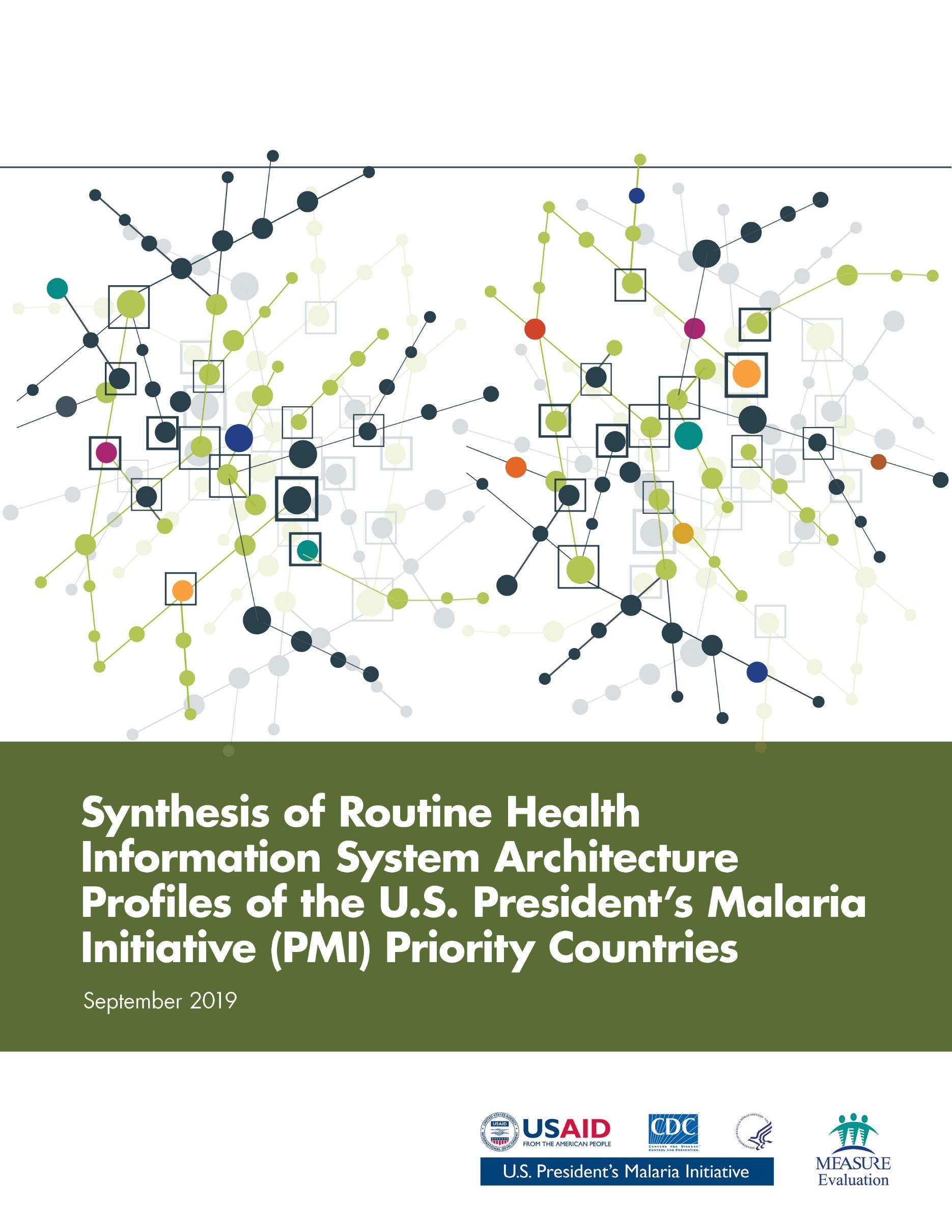 Synthesis of Routine Health Information System Architecture Profiles of the U.S. President's Malaria Initiative (PMI) Priority Countries