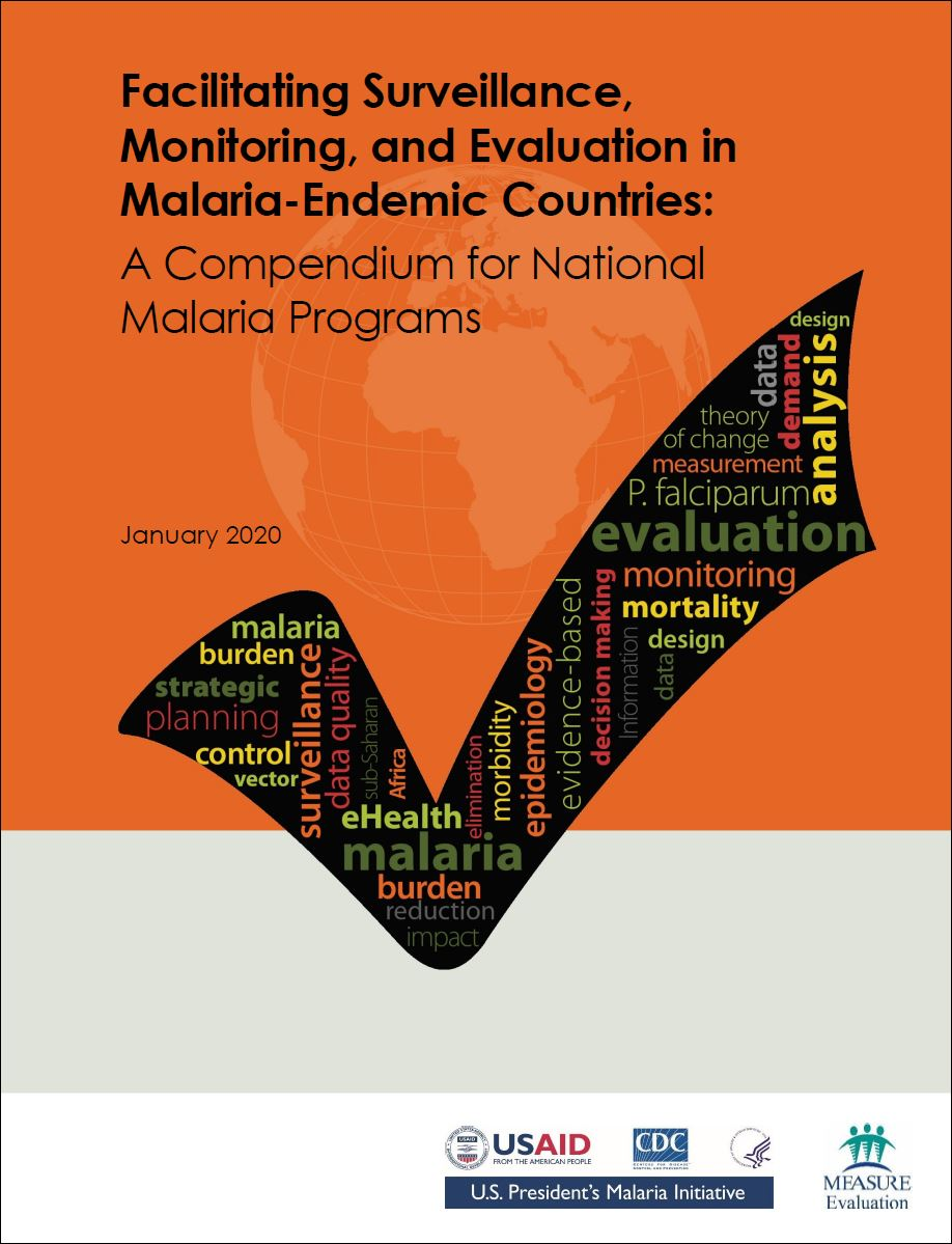 Facilitating Surveillance, Monitoring, and Evaluation in Malaria-Endemic Countries: A Compendium for National Malaria Programs