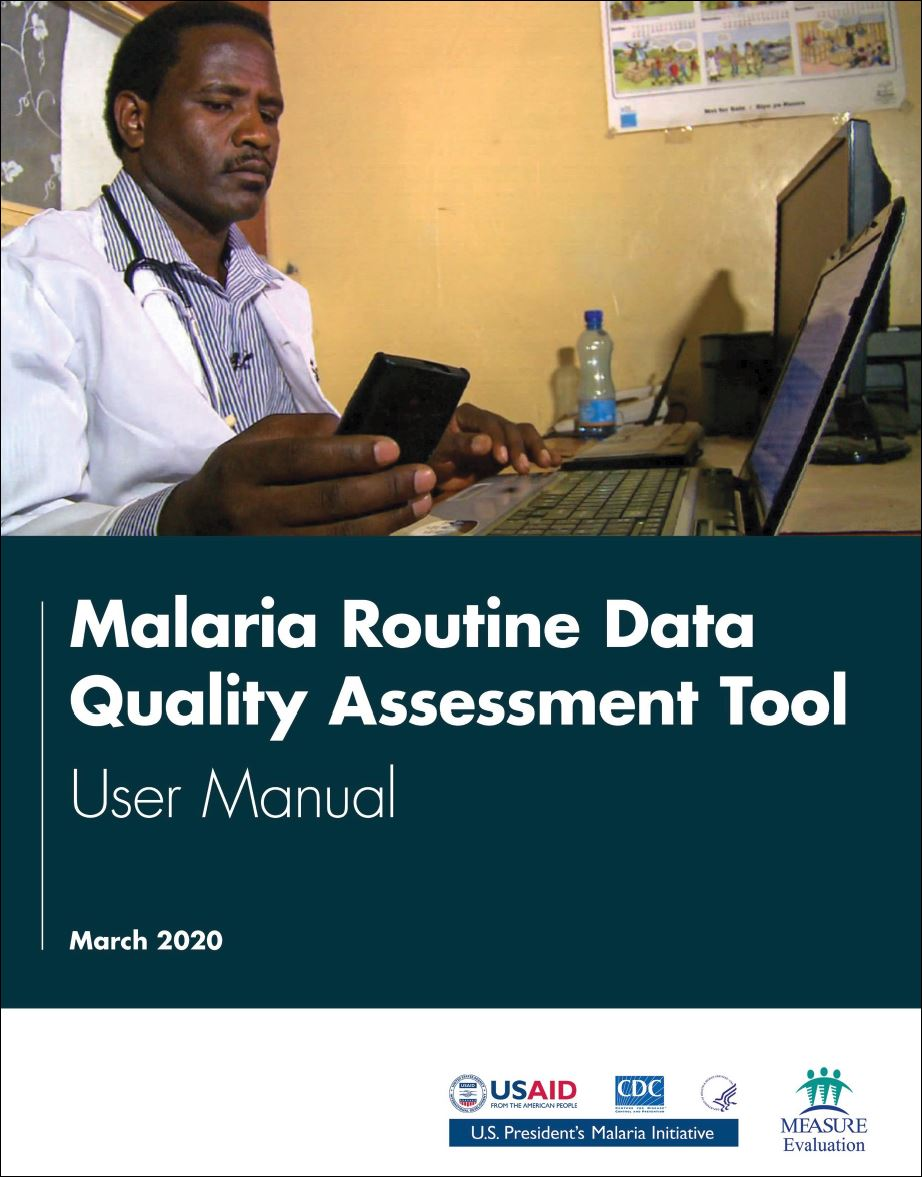 Malaria Routine Data Quality Assessment Tool: User Manual