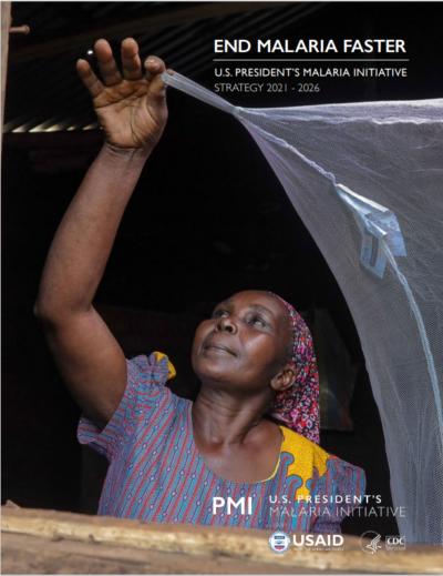 End Malaria Faster: U.S. President's Malaria Initiative 2021 – 2026 Strategy